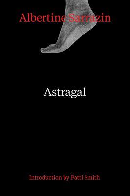 Astragal By Sarrazin, Albertine/ Southgate, Patsy (TRN)/ Smith, Patti (INT)