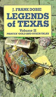 Legends of Texas By Dobie, J. Frank